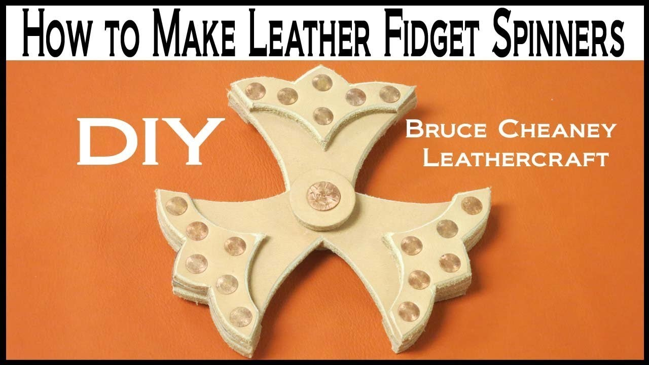 How to make leather fidget spinners