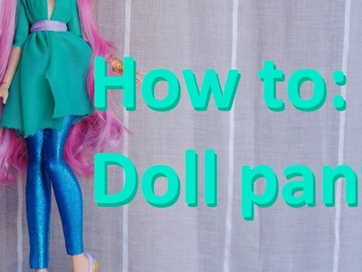 How to: Make pants for dolls (by EahBoy)