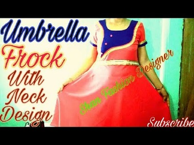 How to make Umbrella Frock with neck Design