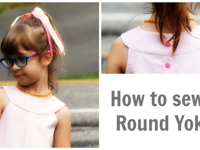HOW TO SEW A ROUND YOKE