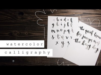 How To: Watercolor Calligraphy | The Alphabet + More