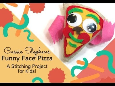 Learn How to Sew! Make a Stuffed Funny Face Pizza