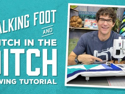 Learn How to Stitch in the Ditch with a Walking Foot