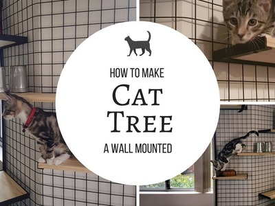 Wall Mounted Cat Tree for less than $100 | DIY