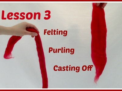 Arm Knitting Lesson 3 - Purl Stitch, Casting Off, Felting Roving
