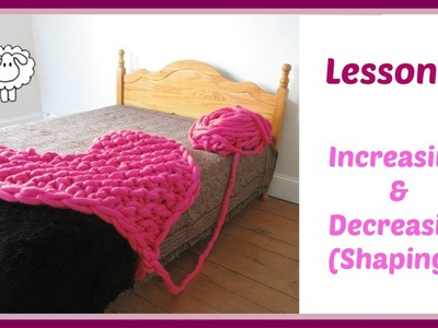 Arm Knitting Lesson 5 - Increasing and Decreasing Stitches + FREE Stuff