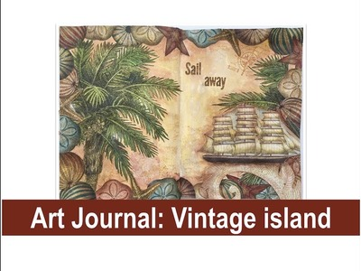 Art Journal Page: Vintage Island (w. scrapbook papers, Distress Oxide, Acrylic paints and more)
