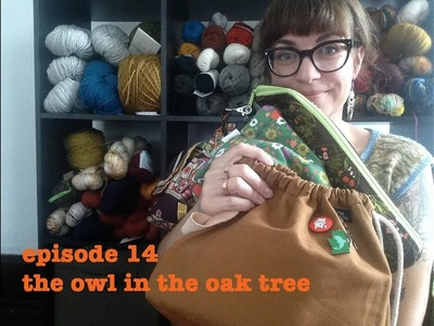 Episode 14: The owl in the oak tree knitting podcast