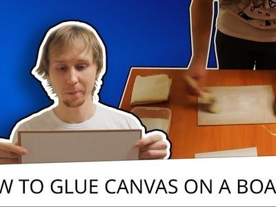 How to glue canvas on a board at home