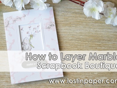 How to Layer Marble - Scrapbook Boutique!