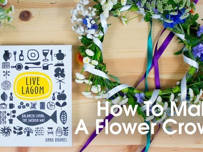 How To Make A Flower Crown | Live Lagom