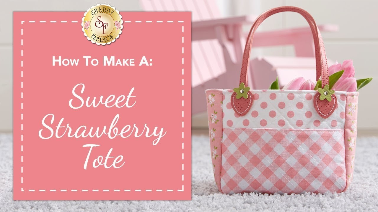 How To Make a Sweet Strawberry Tote   with Jennifer Bosworth of Shabby Fabrics