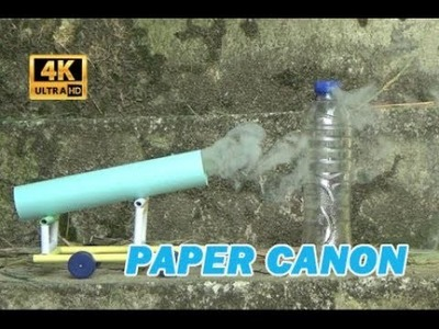 How to make powerful cannon from paper