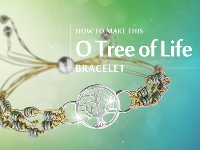 How to make this O Tree of Life Bracelet | Sterling Silver