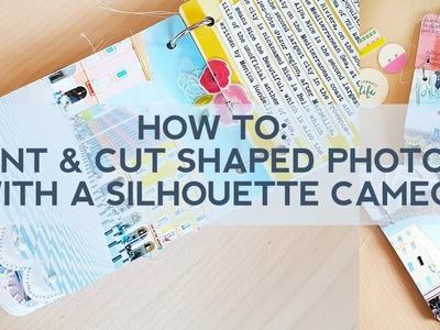 How To: Print & Cut Shaped Photos with a Silhouette Cameo