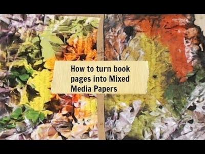 How to turn book pages into Mixed Media Papers