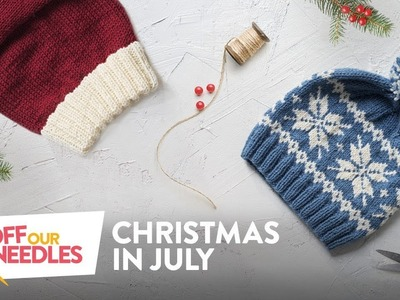 Knitters' Christmas in July ???? | Off Our Needles Knitting Podcast with the Grocery Girls