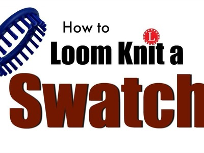 LOOM KNITTING Swatch | How to Loom Knit Swatches | Knit Fabric Sample | Loomahat