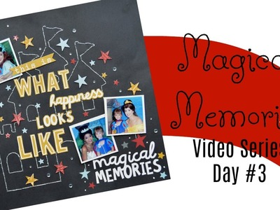 Magical Memories Day 3: Giveaway and Inspiration for your Disney Scrapbook Layouts