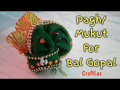 Make Pagh.Mukut For Bal Gopal | How To | CraftLas