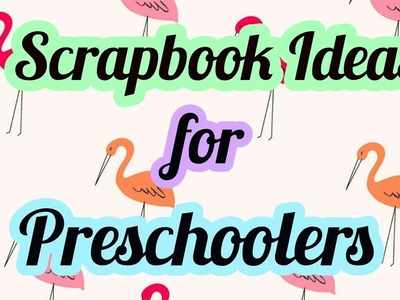 Scrapbook ideas for Preschoolers | Animals theme