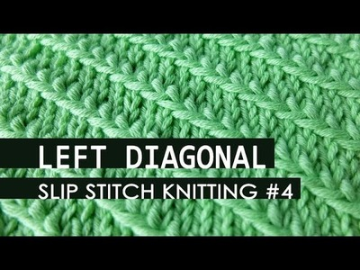 Slip Stitch Knitting #4: Left Diagonal stitch pattern