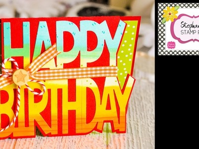 Stephanie's Stamp Pad #89 - How to Make a Happy Birthday Shaped Card