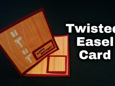 Twisted Easel Card Tutorial   Easel Card For Scrapbook