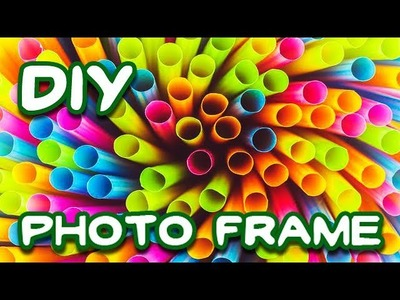 8 DIY Projects With Drinking Straws -How to Make Photo Frame Using Drinking Straws