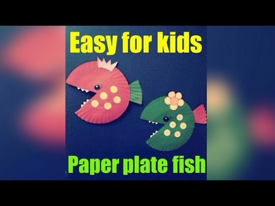EASY ART AND CRAFT FOR KIDS- HOW TO MAKE A PAPER PLATE FISH