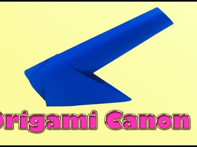 Easy Origami Cannon: How to make a origami cannon | DIY Paper Craft |
