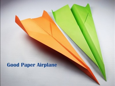 Good Paper Airplane How to make paper airplanes that FLY FAR Easy to make origami paper plane