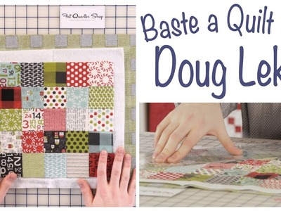 How to Baste a Quilt and Mark it for Quilting by Doug Leko of Antler Quilt Design
