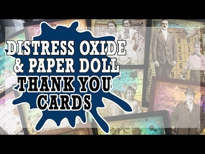 How to: Distress Oxide & Paper Doll Thank You cards
