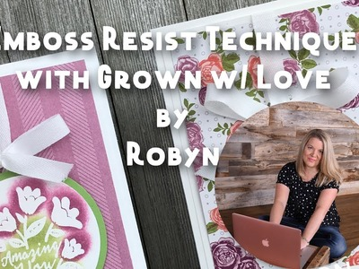 How to Emboss Resist with Grown with Love Stampin' Up! - Episode 595