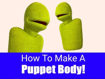 How To Make A Puppet Body! - Puppet Building 101