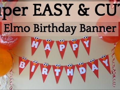 How to Make an Easy DIY Elmo Birthday Banner|Elmo Theme Party Ideas