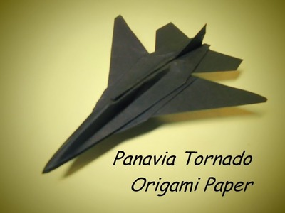How To Make Paper Airplane - Easy Paper Plane Origami Jet Fighter Is Cool   Panavia Tornado