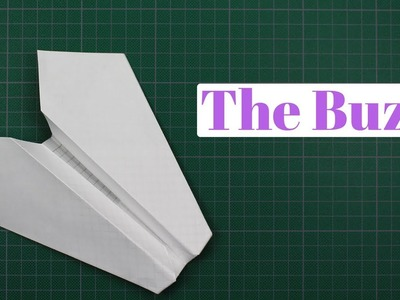 How to make The Buzz Paper Airplane - It is a good Paper Airplane