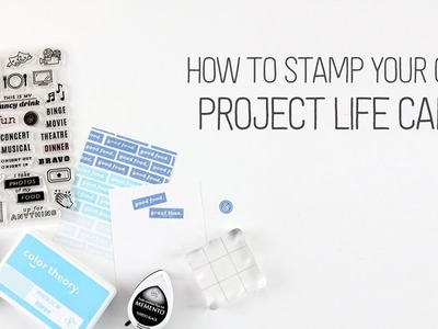 How to Stamp your own Project Life cards
