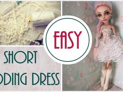 How To Summer Short Wedding Dress for Dolls Easy. Monster High, Barbie, EAH BJD Handmade DIY Craft