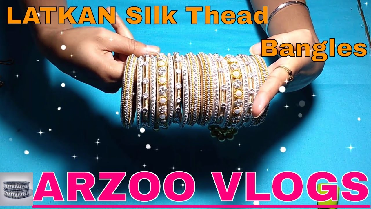 DIY 2K17 | How to make LATKAN Silk Thread  Bangles video 4 | LATKAN Bangles Tutorial | Arzoo Vlogs