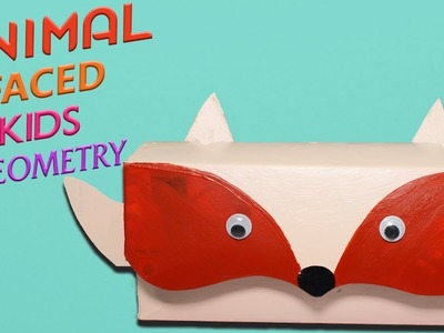 DIY Kids Pencil Case | Animal Faced Geometry Box from Recycled Crafts Ideas | NO SEW