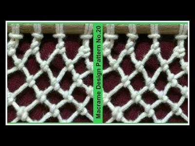 DIY - Macrame Design Pattern No.20 | Unique pattern of Macrame | Latest design pattern of macrame