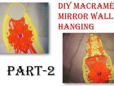 DIY macrame mirror wall hanging # 2 (part-2)