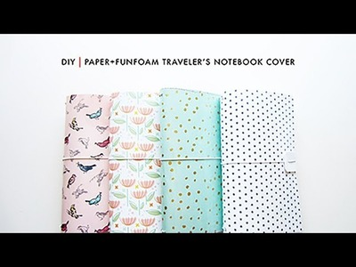 DIY | Paper + Funfoam Traveler's Notebook Cover