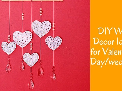 DIY Wall Decor Ideas for Valentines Day.weddings - Heart Decors in living Room |  Crafts for Girls!