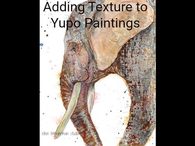 Easy to achieve TEXTURE on Yupo paper: painting an elephant using acrylic inks