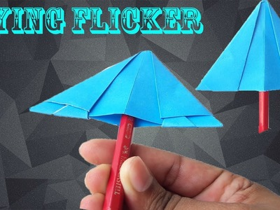 How to make a paper flying flicker? KIDS Unique Paper Origami    OP Toys