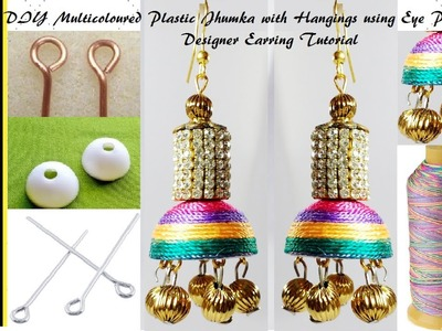 How to make Designer Jhumka at home | DIY Multicoloured Plastic Jhumka with hangings using Eye Pin